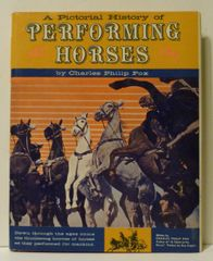 A Pictorial History of Performing Horses by Charles Philip Fox