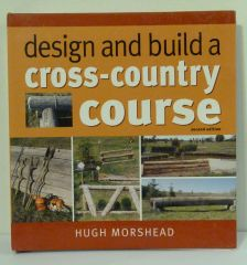 Design and Build a Cross-Country Course second edition by Hugh Morshead