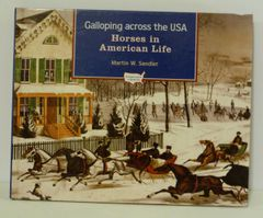 Galloping Across the USA Horses in American Life by Martin Sandler