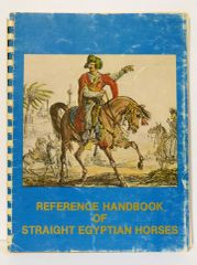 Reference Handbook of Straight Egyptian Horses Vol1