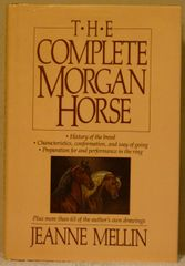 The Complete Morgan Horse by Jeanne Mellin