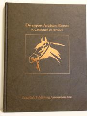 Davenport Arabian Horses A Collection of Articles