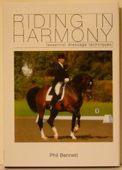 Riding in Harmony Dressage Techniques by Phil Bennett