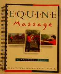 Equine Massage a Practical Guide by Jean-Pierre Hourdebaigt