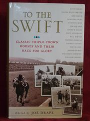To The Swift Classic Triple Crown Horses and Their Race for Glory