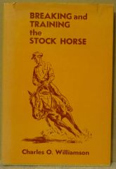 Breaking and Training the Stock Horse by Charles Williamson