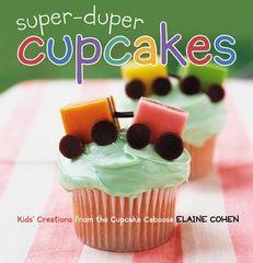 Super Duper Cupcakes Book by Elaine Cohen