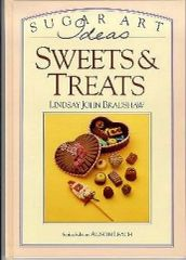 Sweets & Treats a Sugar Art Ideas by Lindsay John Bradshaw and Alison Leach