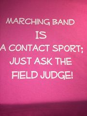 Marching Band is a Contact Sport T-shirt