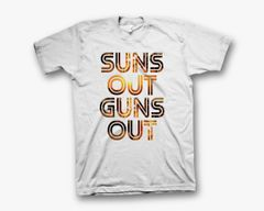 Sun's Out Gun's Out Tee - Ladie's or Men's