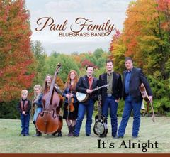 It's Alright - Paul Family Bluegrass 2019 CD