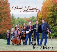 It's Alright - Paul Family Bluegrass 2019 CD