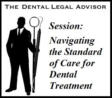 Session: Navigating the Standard of Care for Dental Treatment