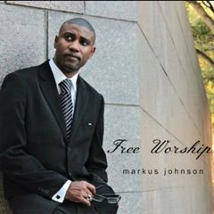Free Worship by Prophet/Pastor Markus Johnson