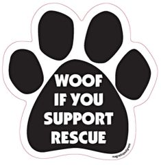 Woof If You Support Rescue Paw Magnet