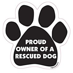 Proud Owner of A Rescue Magnet