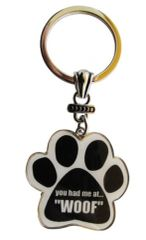 Keychain - You Had Me at WOOF