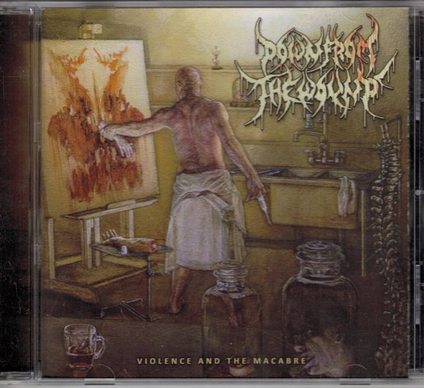 Down From The Wound - Violence And The Macabre