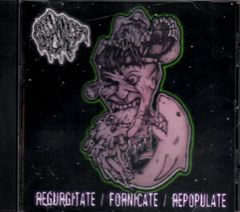 Goremonger - Regurgitate / Fornicate / Repopulate
