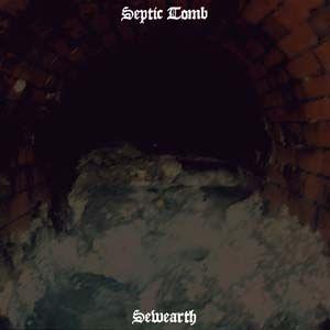 Septic Tomb - Sewearth