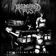 Regurgitated Pus - Cornfields Of Incest *PREORDER*