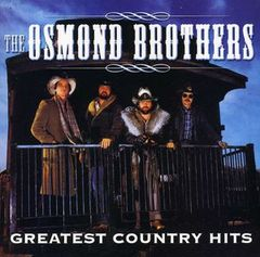 Greatest Country Hits by THE OSMOND BROTHERS