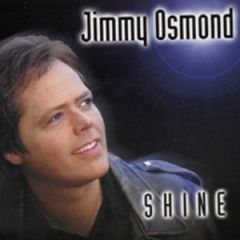 Jimmy Osmond: Shine CD