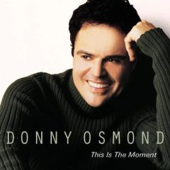 THIS IS THE MOMENT: Donny Osmond CD