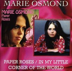 Paper Roses / In My Little Corner Of The World by MARIE OSMOND