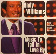 Andy Williams: Music To Fall In Love By