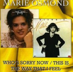 Who's Sorry Now / This Is The Way That I Feel by MARIE OSMOND