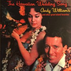 Andy Williams: The Hawaiian Wedding Song and other great Island favorites
