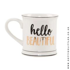 Hello Beautiful Monochrome Mug