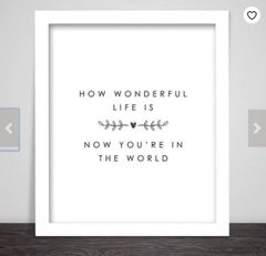 'How Wonderful Life is ...' Print