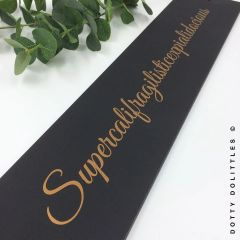 'Supercalifragilisticexpialidocious' Wooden Sign