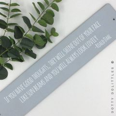 'If you have good thoughts' Wooden Sign
