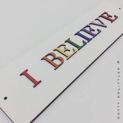 'I Believe' Wooden Sign