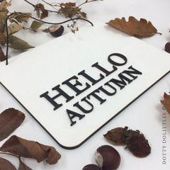 'Hello Autumn' Wooden Sign