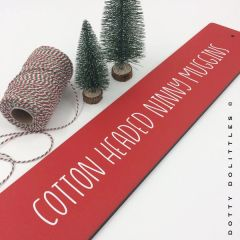 'Cotton Headed Ninny Muggins' Wooden Sign - Ready to Post