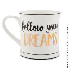 Follow Your Dreams Monochrome Mug