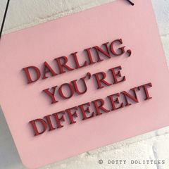'Darling, You're Different' Wooden Sign