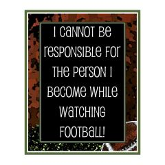 I Cannot Be Responsible Sports Sign