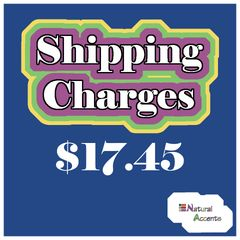 $17.45 Shipping Charges For Your Order Taken At Our Show