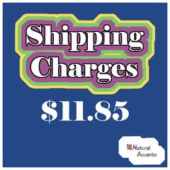 $11.85 Shipping Charges For Your Order Taken At Our Show
