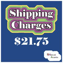 $21.75 Shipping Charges For Your Order Taken At Our Show