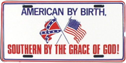 American by birth southern by the grace of god license plate