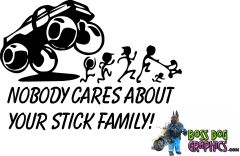 Noboby Cares About Your Stick Family