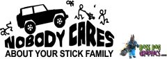 Nobody Cares About Your Stick Family - Jeep