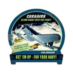 """Corsairs Climb Right Into The Fight"" Metal Sign SIG-0139"