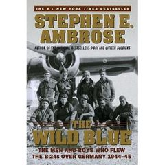 The Wild Blue: The Men and Boys Who Flew B-24s over Germany 1944-1945 LIT-0102SC